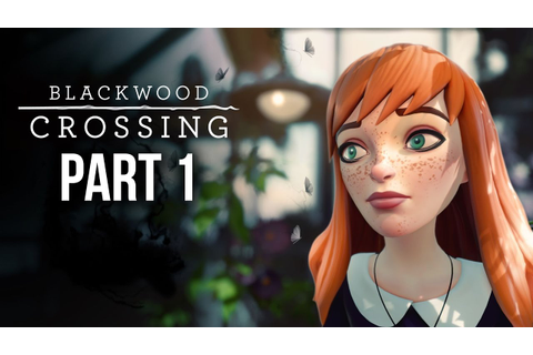 BLACKWOOD CROSSING Gameplay Walkthrough Part 1 HORRIBLE ...