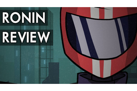 Ronin PC STEAM GAME Review - YouTube