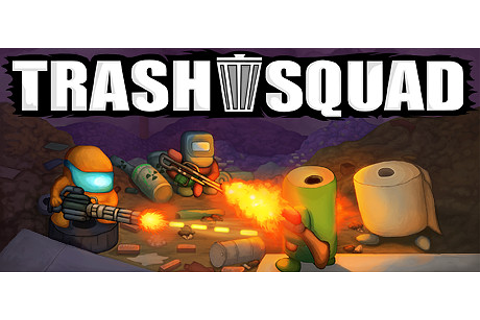 Trash Squad on Steam
