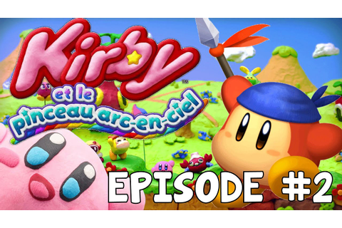 Let's Play EPISODE #2 Kirby et Le Pinceau Arc-En-Ciel ...