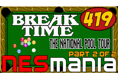 419/714 Break Time: The National Pool Tour (Part 2/2 ...