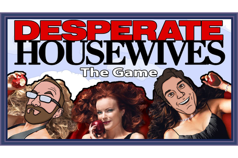 Desperate Housewives: The Game: Making Trouble - Game Devs ...