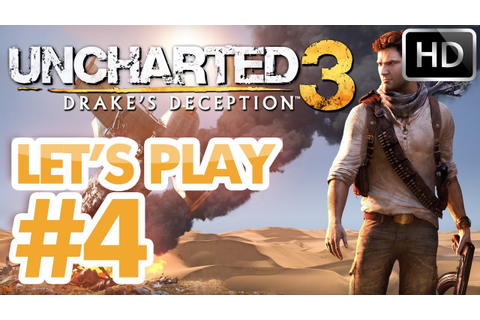 Uncharted 3: L'illusion de drake - Let's play épisode #4 ...