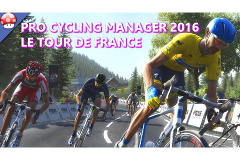 Pro Cycling Manager 2016 Gameplay (PC HD) (Le Tour de ...