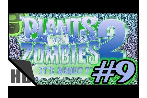 Plants Vs. Zombies 2 - Pyramid of Doom Gameplay ( Part 9 ...
