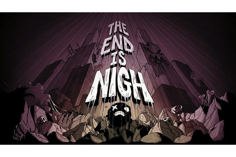 The End Is Nigh Now Available on Steam