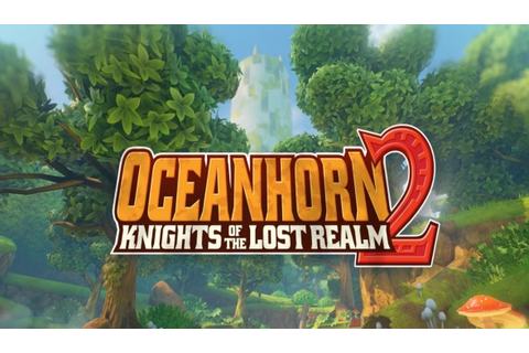 Oceanhorn 2: Knights of The Lost Realm, The Latest Updates ...