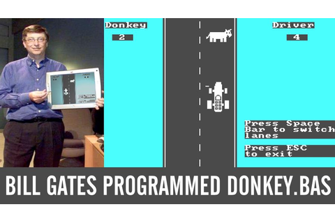 Donkey.bas: Bill Gates Programmed World's 1st PC Game In ...