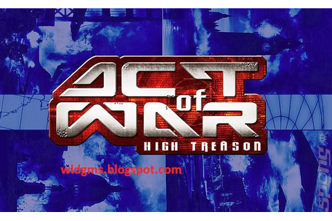 World Games New And Old: Act of War High Treason Game Pc