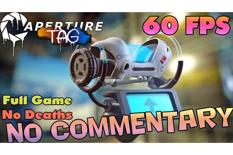 Aperture Tag - Full Game Walkthrough 【No Deaths】 【NO ...