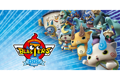 YO-KAI WATCH BLASTERS: White Dog Squad | Nintendo 3DS ...