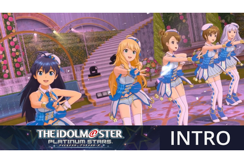 Idolmaster Platinum Stars Intro Movie [Happy!] - YouTube