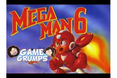 Game Grumps Mega Man 6 Best Moments - YouTube