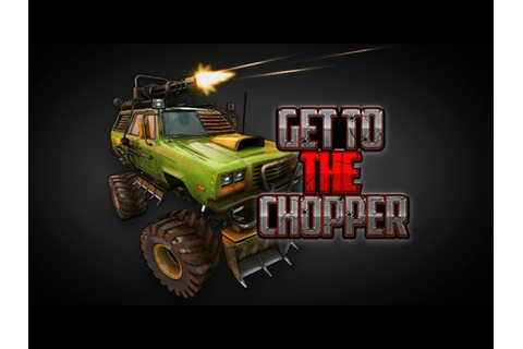 Get To The Chopper Android HD GamePlay Trailer [Game For ...