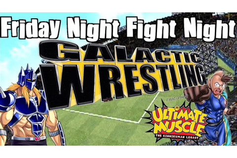 Galactic Wrestling: Featuring Ultimate Muscle - Friday ...