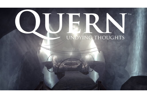 Gaming: Quern – Undying Thoughts – There and back again