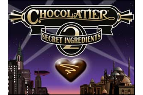 Chocolatier 2: Secret Ingredients - Walkthrough, comments ...