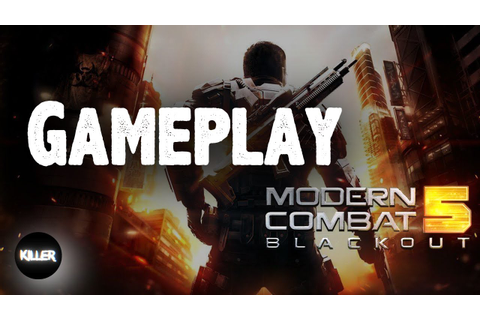Modern Combat Blackout Android Game Play - YouTube