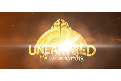 Unearthed The Trail of Ibn Battuta - Episode 1 - Nerd ...