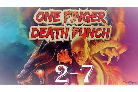 One Finger Death Punch Gameplay #1 level 2-7 completed (No ...