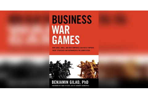 Business War Games Free Summary by Benjamin Gilad