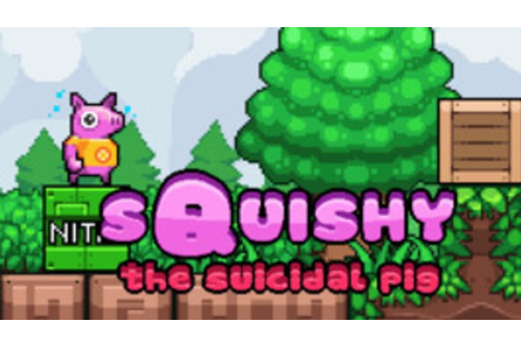 Squishy the Suicidal Pig