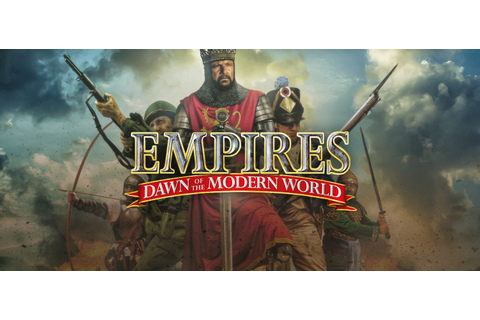 Empires: Dawn of the Modern World (Empires: Die Neuzeit ...
