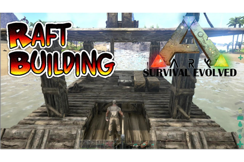 Ark Survival Evolved Xbox One - Raft Building 2 - YouTube