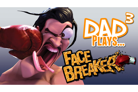 Dad³ Plays... FaceBreaker - YouTube