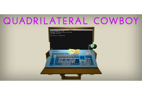 Save 10% on Quadrilateral Cowboy on Steam