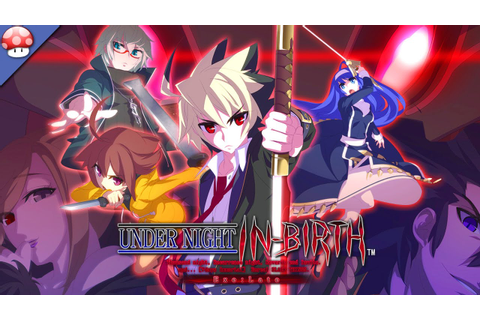 UNDER NIGHT IN-BIRTH Exe:Late Gameplay [PC HD] [Steam ...
