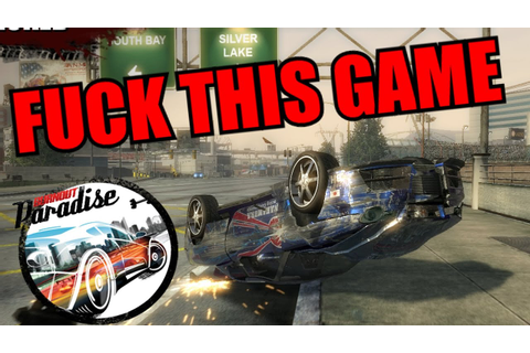 F*CK THIS GAME | Burnout Paradise - YouTube
