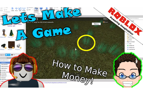 Roblox - Lets Make A Game - How to make money! - YouTube