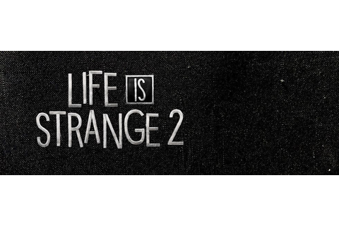 Life is Strange 2 Game Guide | gamepressure.com