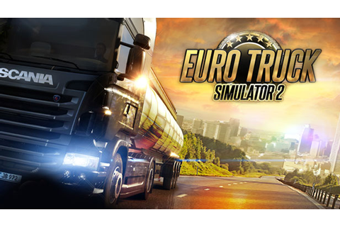 Download Euro Truck Simulator 2 Full Version - LYZTA GAMES