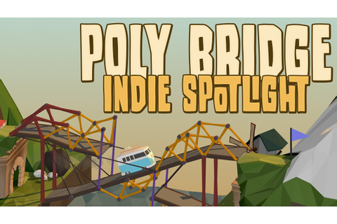 Poly Bridge - Indie Game Spotlight! - YouTube