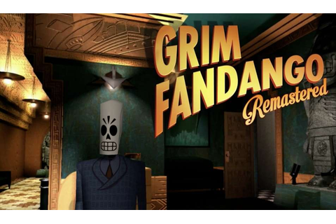 'Grim Fandango Remastered' Holds Up Well in Excitement for ...