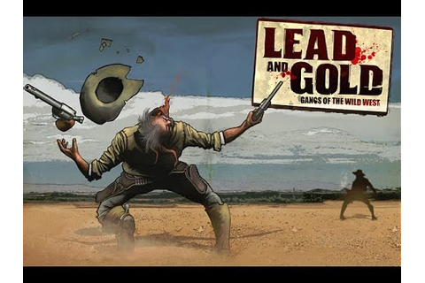 Lead and Gold Gangs of the Wild West (Live Gameplay ...
