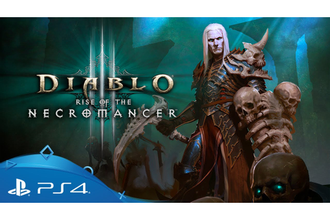 Diablo III: Rise of the Necromancer | Launch Trailer | PS4 ...