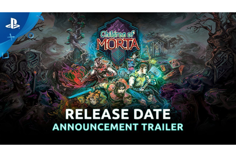 Children of Morta | Release date Announcement Trailer ...
