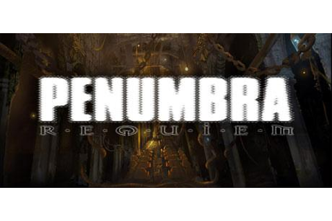 Penumbra: Requiem System Requirements - System Requirements