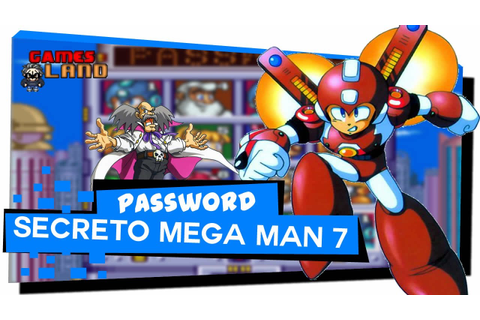 PASSWORD SECRETO MEGA MAN 7 | Games Land - YouTube