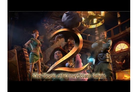 The Book of Unwritten Tales 2 - Release Trailer - YouTube