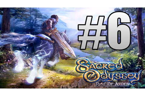 Let's Play Sacred Odyssey: Rise of Ayden - Part 6: Finally ...