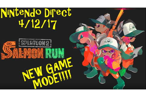 Splatoon 2 Gameplay-Nintendo Direct-NEW Game Mode-Salmon ...