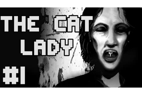 The Cat Lady - Disturbing Indie Game - Let's Lets Play ...
