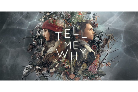 Life Is Strange Developers Announce Tell Me Why For Xbox ...