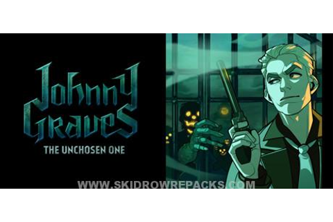 Johnny Graves The Unchosen One Full Version