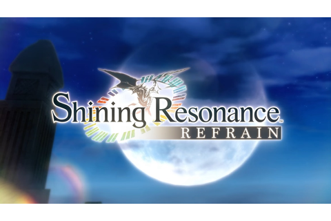 Update: Added opening movie; Shining Resonance Refrain ...