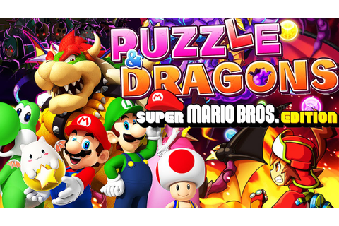 Let's Test # 110 ★ PUZZLE & DRAGONS Z + SUPER MARIO BROS ...